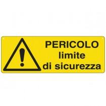CARTELLO ALLUMINIO 35x12,5cm 'Pericolo Limite di sicurezza'